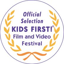 Official Selection, 2009 KIDS FIRST! Festival